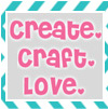 Create. Craft. Love