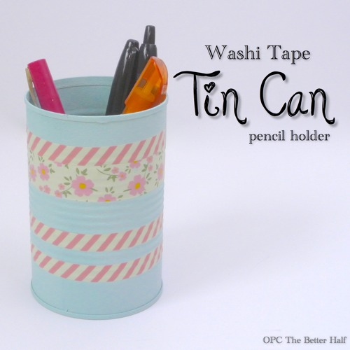 Washi Tape Pencil Holder - OPC The Better Half