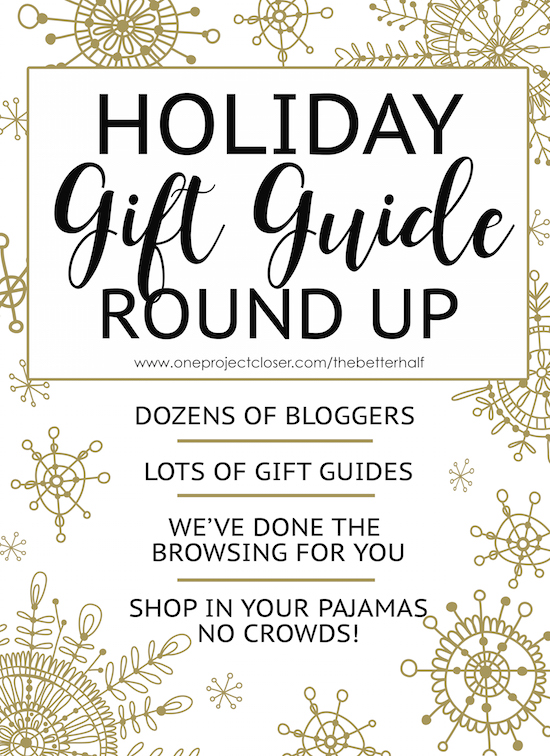 Holiday-Gift-Guide-Round-Up-One-Project-Closer