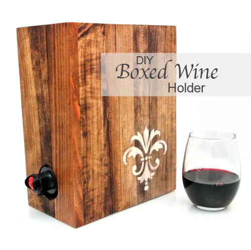 How To Make A Classy Boxed Wine Holder One Project Closer