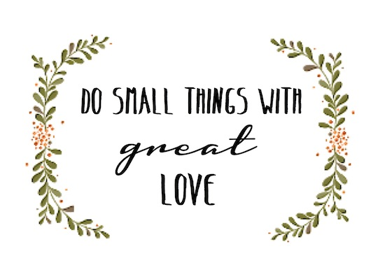 Do Small Things with Great Love Printable from OPC