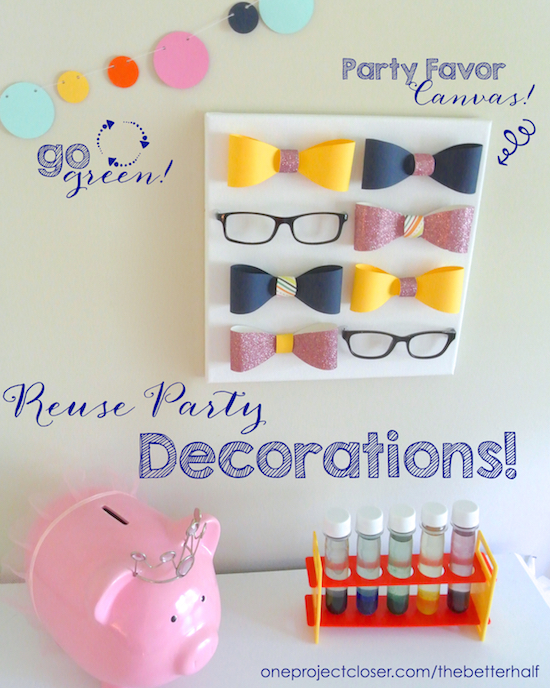 reuse-party-supplies-as-decor-one-project-closer