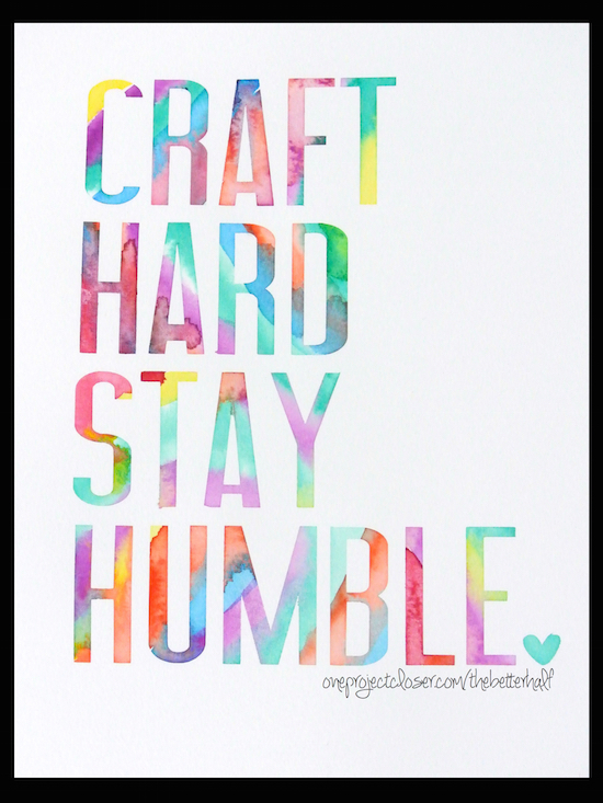 free-printable-Craft-Hard-Stay-Humble-One-Project-Closer