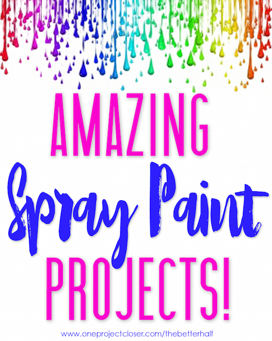 Amazing Spray Paint Project from One project Closer